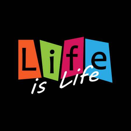 Life is Life. Creative lettering for design and creative design. Vector design. Creative vector design 일러스트