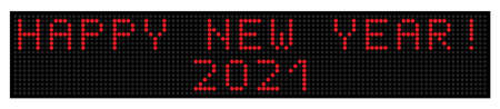 2021. HAPPY NEW YEAR! Led display with the inscription, for calendar, postcard, banner. Vector template