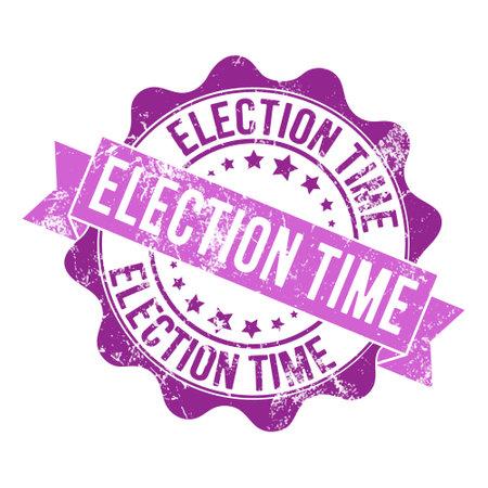 ELECTION TIME. Stamp impression with the inscription. Old worn vintage stamp. Stock vector illustration.