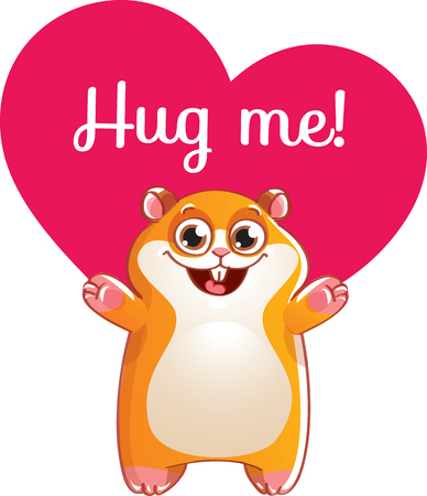 Cartoon hamster ready for a hug on white background. Vector illustration with hand lettering phrase Hug me