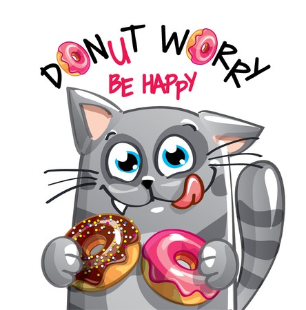 Vector illustration of cute cartoon happy fun kitty with donuts. Greeting card, postcard. Dont worry, be happy.