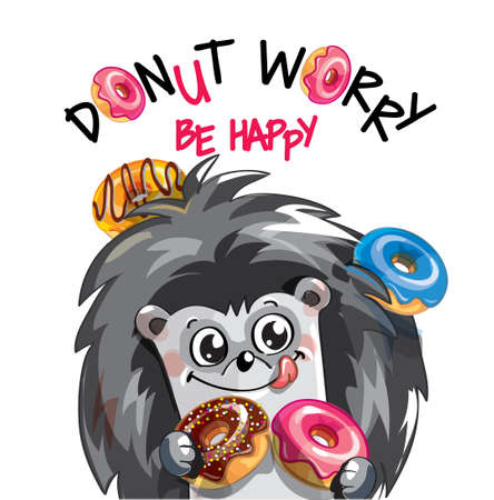 Vector illustration of cute cartoon happy fun hedgehog with donuts. Greeting card, postcard. Dont worry, be happy.