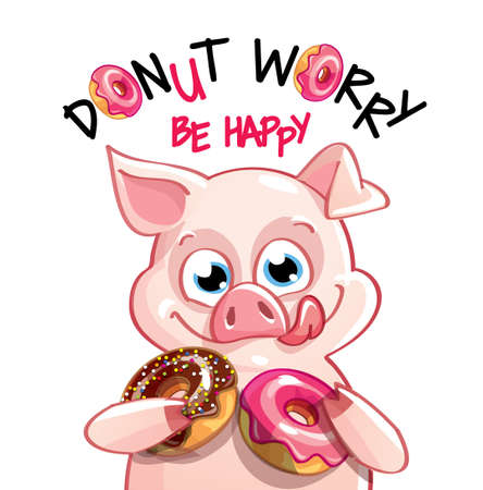 Vector illustration of cute cartoon happy fun pig with donuts. Greeting card, postcard. Dont worry, be happy.