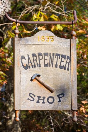 shop sign: A carpenter shop sign at the carpenter shop in Allaire Village, New Jersey.