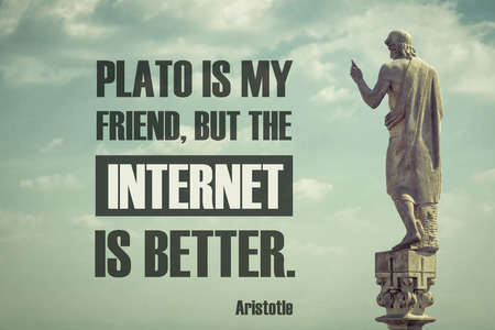 Quote of the famous ancient philosopher Aristotle. Comic funny text: Plato is my friend, but the internet is better. Corrected quote of antique author on the vintage background with old statue. Stok Fotoğraf