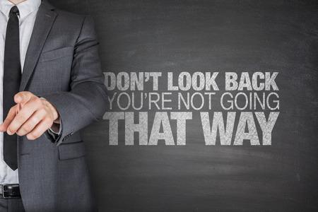 Don't look back.You're not going that way on blackboard Standard-Bild