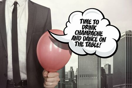 merrymaking: Time to drink champagne and dance on the table text on speech bubble with businessman holding balloon on cityscape background