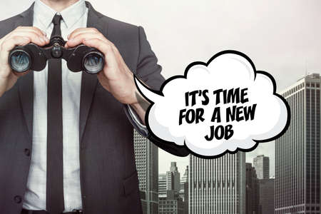 jobs people: Its time for a new job text on speech bubble with businessman holding binoculars on city background
