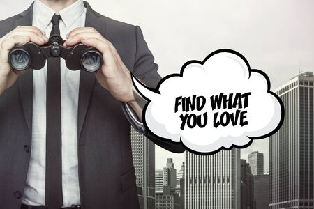 what: Find what you love text on speech bubble with businessman holding binoculars on city background