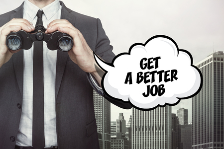 respectable: Get a better job text on speech bubble with businessman holding binoculars on city background