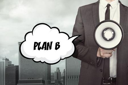 proclaim: Plan B text on speech bubble with businessman holding megaphone Stock Photo