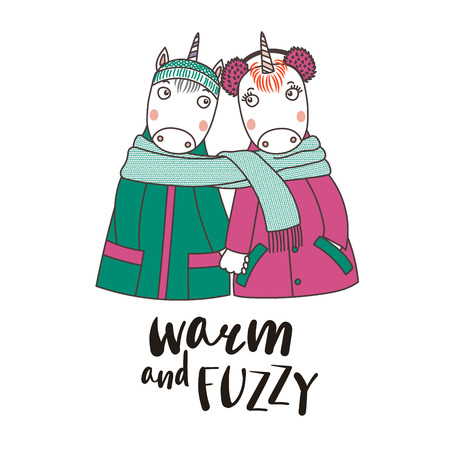 Hand drawn vector illustration of a couple of cute funny unicorns in coats, holding hands and wrapped in one scarf, text Warm and fuzzy. Isolated objects on white background. Design concept for kids. Illustration