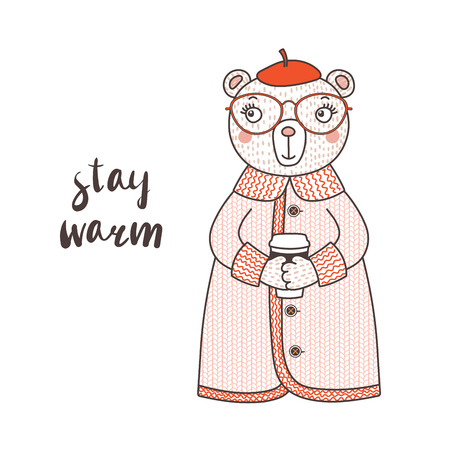 Hand drawn vector illustration of a cute funny bear in a knitted coat, beret and glasses, holding paper cup, text Stay warm. Isolated objects on white background. Design concept for children.