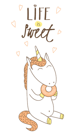 Hand drawn vector illustration of a cute unicorn eating donut, with text Life is sweet, hearts. Isolated objects on white background. Design concept dessert, kids, greeting card, motivational poster.