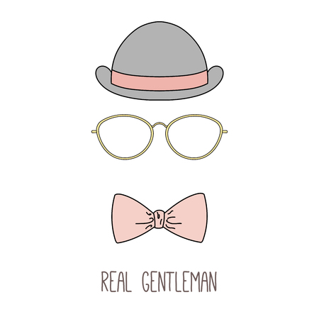 Hand drawn minimalistic vector illustration of a bowler hat, thin rim glasses and bow tie, with text Real gentleman. Isolated objects on white background. Design concept for fashion.