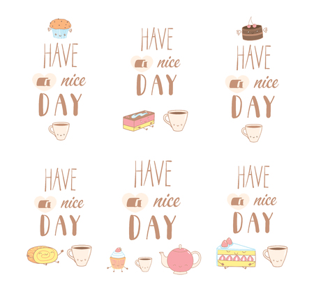 Set of different hand drawn sweet food doodles, with kawaii cartoon faces, Have a nice day text. Isolated objects on white background. Design concept dessert, kids, greeting card, motivational poster. Illustration