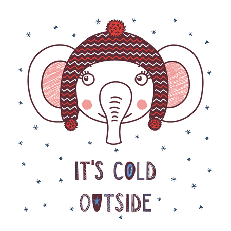 Hand drawn vector portrait of a cute funny elephant in a warm hat with pompoms, text Its cold outside. Isolated objects on white background with snowflakes. Vector illustration. Design concept kids.