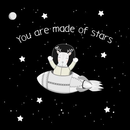Hand drawn vector illustration of a cute funny deer astronaut flying in a rocket in outer space, with text You are made of stars. Isolated objects. Design concept for children.