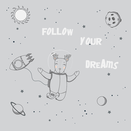 Hand drawn vector illustration of a cute funny deer astronaut on a spacewalk in outer space, with text Follow your dreams. Isolated objects. Unfilled outline. Design concept for children.