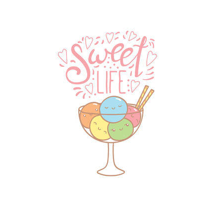 Hand drawn vector illustration of cute ice cream balls in a bowl, with text Sweet life. Isolated objects on white background. Design concept dessert, kids, greeting card, motivational poster.