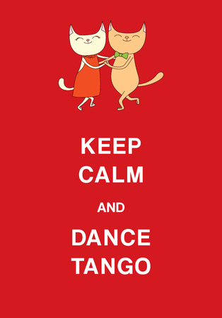 Hand drawn vector illustration of cute and funny cats dancing argentine tango, with text Keep calm and dance tango. Isolated objects on red background. Concept for social dance.