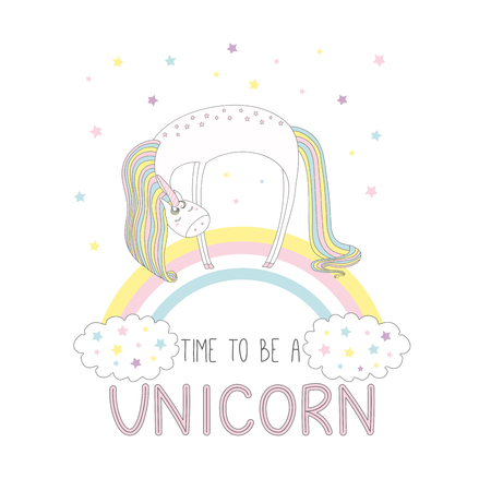 Hand drawn vector illustration of a cute funny unicorn on the rainbow, with text Time to be a unicorn. Isolated objects on white background with stars. Design concept for children. Illustration