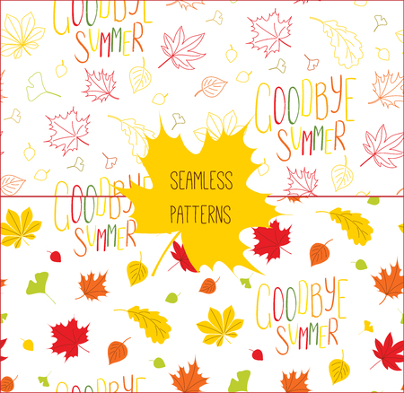 Set of hand drawn seamless vector patterns with autumn leaves and quote Goodbye summer, on a white background. Design concept for textile print, wallpaper, wrapping paper.