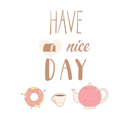 Hand drawn vector illustration of a cute donut, pot and a cup of coffee, text Have a nice day. Isolated objects on white background. Design concept dessert, kids, greeting card, motivational poster. 向量圖像