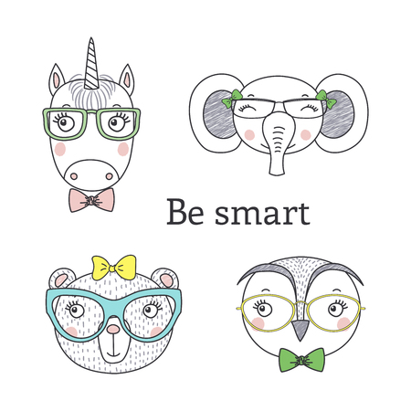 Set of hand drawn cute funny portraits of bear, unicorn, owl, elephant in glasses, with text Be smart.. Isolated objects on white background. Vector illustration. Design concept for kids.