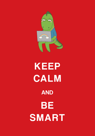 Typographic poster with a cute hand drawn funny cartoon in glasses, holding a laptop computer on the knees, and text Keep calm and be smart. Isolated objects. Design concept for children, geek culture