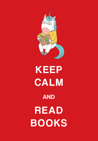 Typographic poster with a cute hand drawn funny cartoon unicorn and text Keep calm and read books. Isolated objects. Design concept for children, geek culture. Illustration