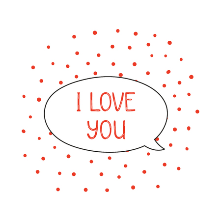 Hand drawn cute I love you quote in a speech balloon vector illustration