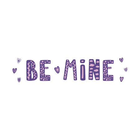 Hand drawn cute Be mine quote with hearts. Valentine Day romantic lettering card, poster. Isolated objects on white background. Vector illustration.