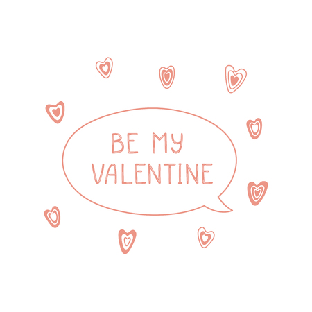 Hand drawn cute Be my valentine quote in a speech balloon. Valentine Day romantic lettering card, poster. Isolated objects on white background. Vector illustration. Illustration