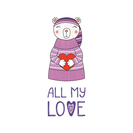 Hand drawn vector illustration of a cute funny cartoon bear in sweater, hat, holding a heart, with typography. Isolated objects on white background. Design concept for children, Valentines day.