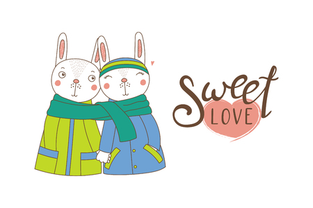 Hand drawn illustration of a couple of cute funny bunnies in coats, holding hands and wrapped in one scarf, with text.