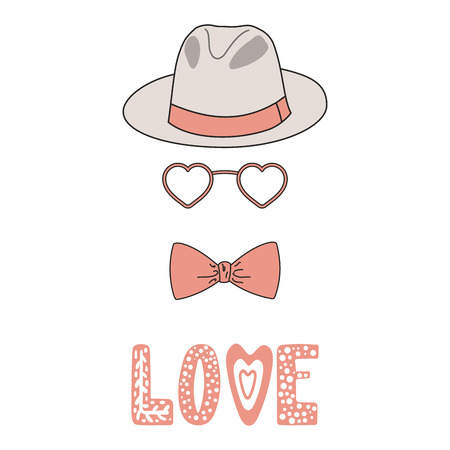 Hand drawn vector illustration of a fedora hat, bow tie, heart shaped glasses, romantic quote. Isolated objects on white background. Design concept for children, Valentines day greeting card.