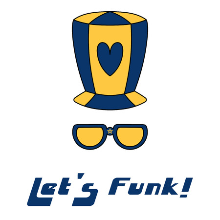 Hand drawn vector illustration of a funky hat and glasses, with text Lets funk.