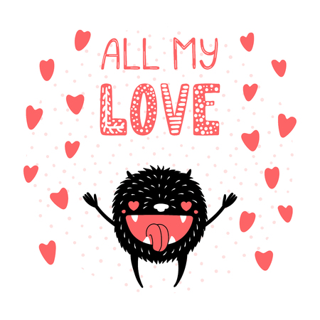 Hand drawn vector illustration with a cute funny cartoon monster with heart shaped eyes and all my love phrase.