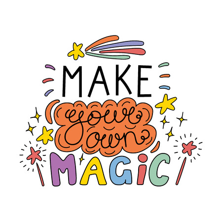 Hand drawn lettering with inspirational quote of Make your own magic vector illustration