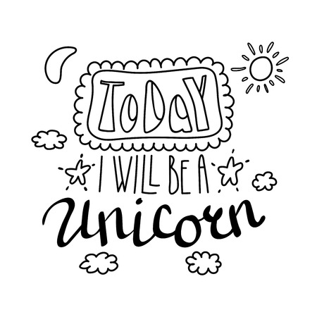 Hand drawn lettering inspirational quote of Today I will be a unicorn vector illustration Illusztráció
