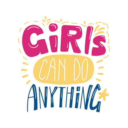 Hand drawn lettering inspirational quote Girls can do anything. Isolated objects on white background. Colorful vector illustration. Design concept for t-shirt print, poster, greeting card.