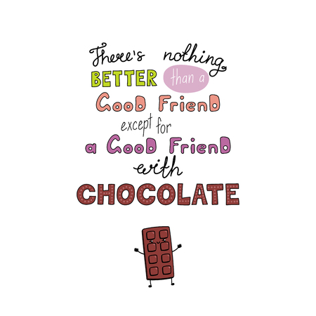 Hand drawn lettering funny quote Theres nothing better than a good friend except for a good friend with chocolate Isolated objects on white background. Vector illustration. Design t-shirt, poster Stock Illustratie