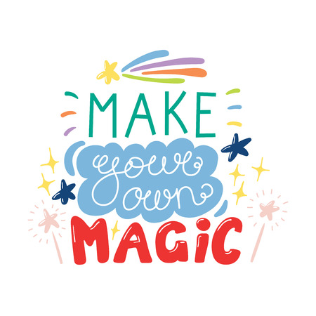 Hand drawn lettering inspirational quote Make your own magic. Isolated objects on white background. Colorful vector illustration. Design concept for t-shirt print, poster, greeting card.  イラスト・ベクター素材