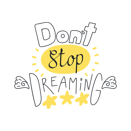 Hand drawn lettering inspirational quote Dont stop dreaming. Isolated objects on white background. Vector illustration. Design concept for t-shirt print, poster, greeting card. Illustration
