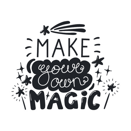 Hand drawn lettering inspirational quote Make your own magic. Isolated objects on white background. Black and white vector illustration. Design concept for t-shirt print, poster, greeting card.