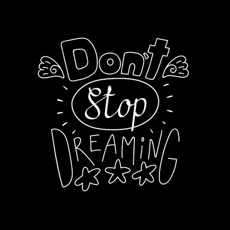 Hand drawn lettering inspirational quote Dont stop dreaming. Isolated objects on black background. 向量圖像
