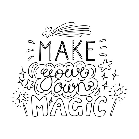 Hand drawn lettering inspirational quote of Make your own magic.