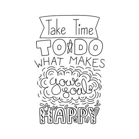 Hand drawn lettering inspirational quote of Take time to do what makes your soul happy. Foto de archivo - 96921114