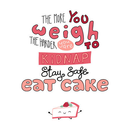 Hand-drawn lettering of funny quote  with cake